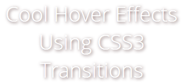 20 Cool Hover effects Using CSS3 Transition
