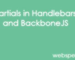Better Templating with Partials in Handlebars and BackboneJS
