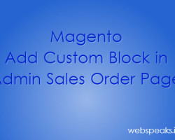 Magento® – Add Custom Block in Admin Sales Order Page